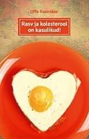Rasv ja kolesterool on kasulikud!