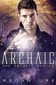 Archaic (Archaic, #1)