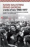 L'orda d'oro 1968-1977: La grande ondata rivoluzionaria e creativa, politica ed esistenziale