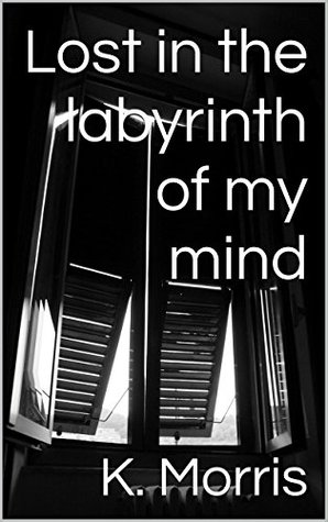 Lost in the labyrinth of my mind