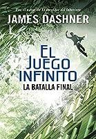 La batalla final (El juego infinito, #3)