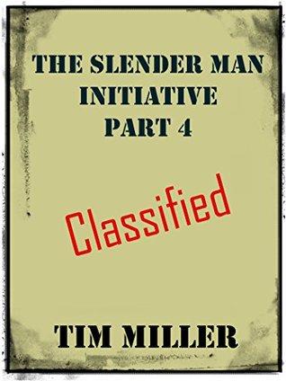 The Slender Man Initiative: Part 4