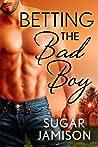 Betting the Bad Boy (Destiny, #2)