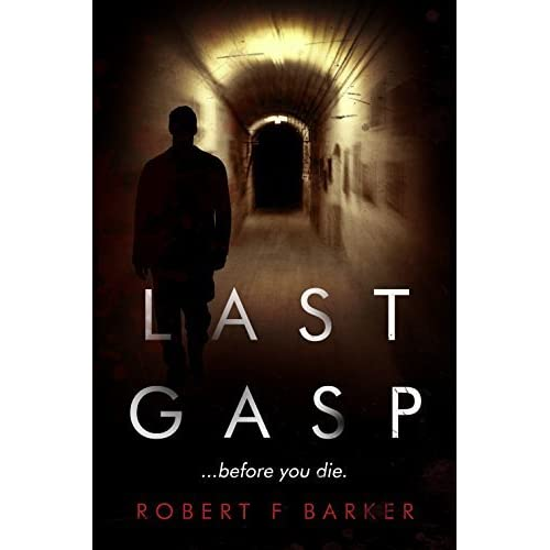 Last Gasp (The DCI Jamie Carver Series, #1) by Robert F  Barker