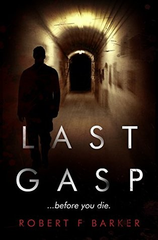 Last Gasp (The DCI Jamie Carver Series, #1) by Robert F  Barker