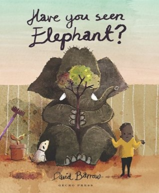 Have You Seen Elephant? (Gecko Press Titles)