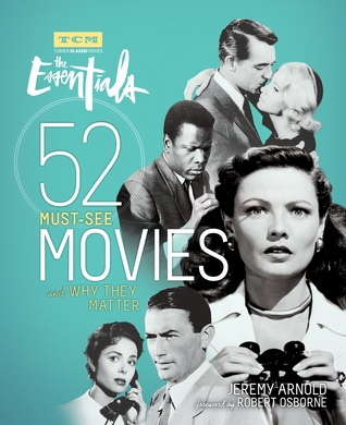 The Essentials: 52 Must-See Movies and Why They Matter