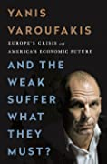 And the Weak Suffer What They Must?  Europe's Crisis and America's Economic Future