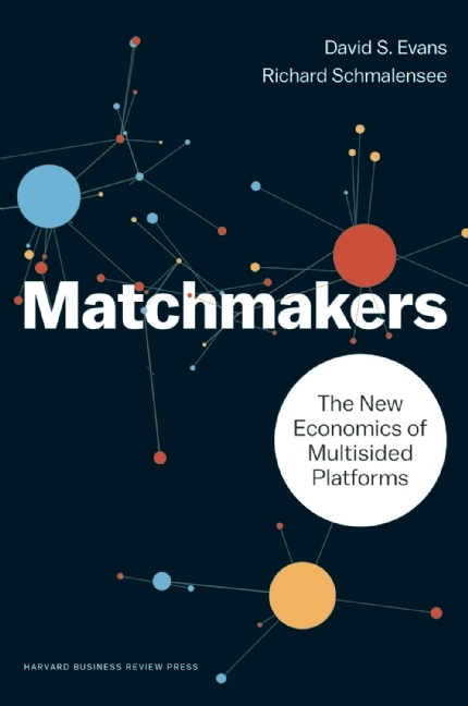 Matchmakers: The New Economics of Multisided Platforms by
