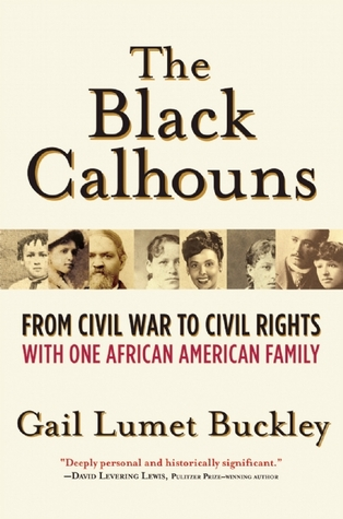The Black Calhouns: From Civil War to Civil Rights with One African American Family