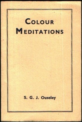 Colour Meditations Guide to Colour Healing Course Instructions Exercises in Developing Colour Consciousness