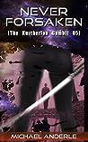 Never Forsaken (The Kurtherian Gambit, #5)