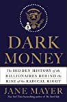Book cover for Dark Money: The Hidden History of the Billionaires Behind the Rise of the Radical Right