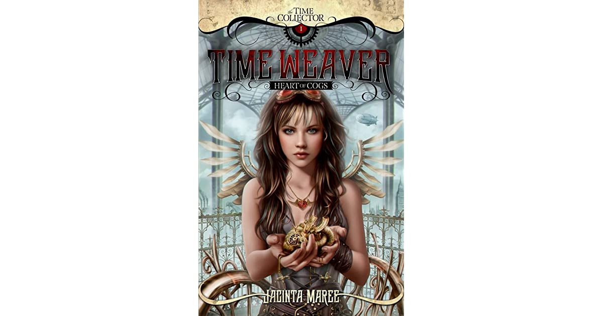 Time Weaver Heart Of Cogs Time Collector 1 By Jacinta Maree