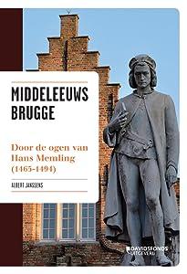Middeleeuws Brugge: Door de ogen van Hans Memling (1465-1494)