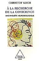 À la recherche de la conscience