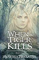 When the Tiger Kills (Cimarron/Melbourne Thriller, #1)