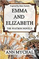 Emma and Elizabeth (The Watson Novels, #1)