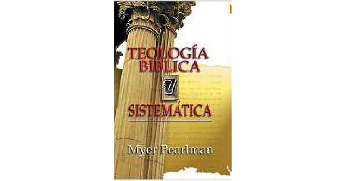 TEOLOGIA BIBLICA Y SISTEMATICA de Myer Pearlman Bienvenido a El Teologillo