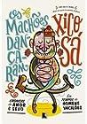 Os machões dançaram by Xico Sá