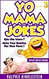 Yo Mama Jokes: Funny Jokes (Best Yo Momma Jokes, All Mama Jokes): World's Funniest Yo Mama Jokes part 3 (Encyclopedia: Kids jokes, short jokes, dirty jokes, momma jokes, good jokes, mamma jokes)