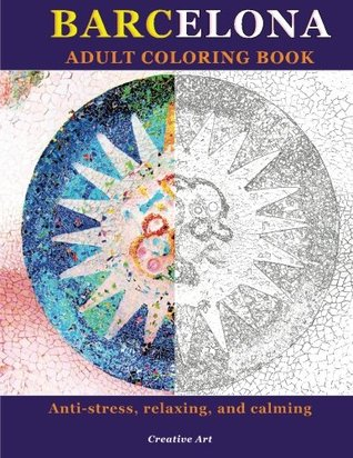 Barcelona Adult Coloring Book: Anti-stress, relaxing and calming