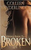 Broken (Hidden, #2)