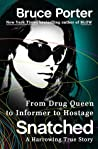 Snatched: How A Drug Queen Went Undercover for the DEA and Was Kidnapped By Colombian Guerillas