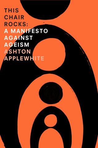 This Chair Rocks: A Manifesto Against Ageism