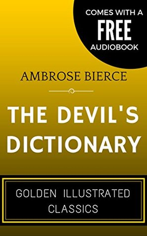 The Devil's Dictionary - Illustrated (Comes with a Free Audiobook)