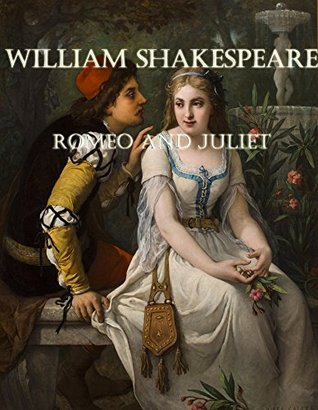 Romeo And Juliet by William Shakespeare (Illustrated): Historical Fiction (Historical Romance)