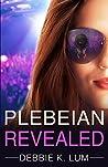 Plebeian Revealed by Debbie K. Lum