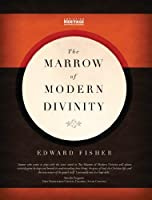 The Marrow of Modern Divinity (Annotated)