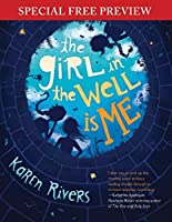 The Girl in the Well Is Me: Special Preview - The First 2 Chapters plus Bonus Material
