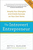 The Introvert Entrepreneur Deluxe: Amplify Your Strengths and Create Success on Your Own Terms