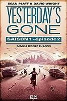 Yesterday's gone - saison 1 - épisode 2 : Dans le terrier du lapin