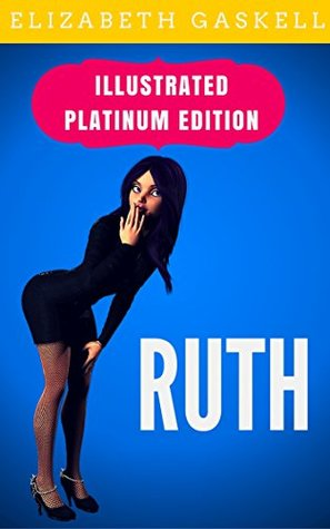 Ruth: Illustrated Platinum Edition (Free Audiobook Included)