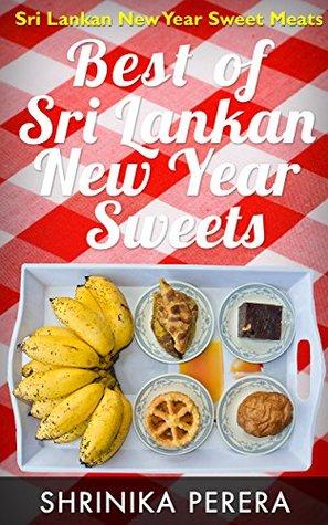 Best Of Sri Lankan Traditional Sweet Meats: Sri Lankan New Year Sweet Meats