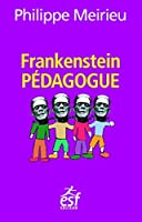 Frankenstein pédagogue (Pratiques et enjeux pédagogiques)