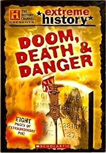 Extreme History: Doom, Death & Danger