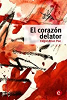 the tell tale heart by edgar allan poe the tell tale heart · el corazon delator