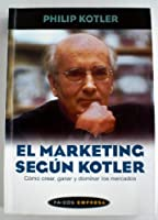 Kotler on marketing how to create win and dominate markets by win and dominate markets el marketing segn kotler fandeluxe Choice Image