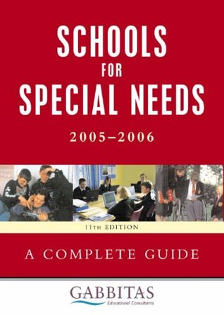 Schools for Special Needs 2005-2006: A Complete Guide