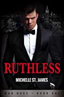 Ruthless (Mob Boss, #1)