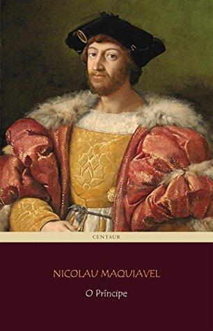 O Príncipe by Niccolò Machiavelli