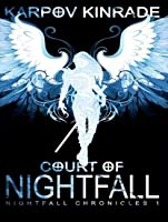 Court of nightfall by karpov kinrade court of nightfall the nightfall chronicles 1 fandeluxe Image collections
