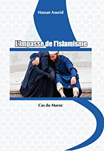 L'impasse de l'islamisme -  Cas du Maroc