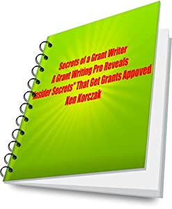 Secrets of a Grant Writer: A Pro Grant Writer Reveals His Top Grant Winning Tips