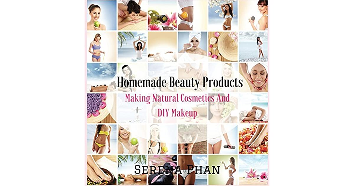 1e0e8fba2545 Homemade Beauty Products: Making Natural Cosmetics And DIY Makeup by ...