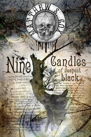 Nine Candles of Deepest Black